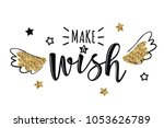 """Vector greeting card with """"Make a wish"""" inscription. Can be used for cards, flyers, posters, t-shirts."""