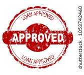 approved loan rubber stamp.... | Shutterstock .eps vector #1053742460