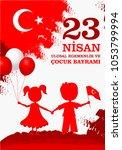 23 nisan cocuk baryrami.... | Shutterstock . vector #1053799994