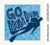 retro design go scuba diving... | Shutterstock .eps vector #1053819224