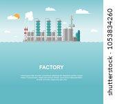 industrial factory in the sea... | Shutterstock .eps vector #1053834260