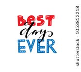 best day ever   hand drawn... | Shutterstock .eps vector #1053852218