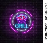 glowing neon grill sign in...   Shutterstock .eps vector #1053863840
