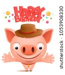 happy birthday to you funny...   Shutterstock .eps vector #1053908330