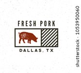 premium fresh pork label. retro ... | Shutterstock .eps vector #1053950060