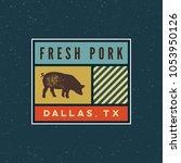 premium fresh pork label. retro ... | Shutterstock .eps vector #1053950126