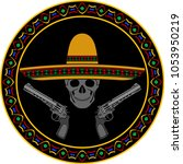 skull with sombrero and two...   Shutterstock .eps vector #1053950219