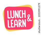 lunch and learn. vector badge... | Shutterstock .eps vector #1053991379