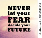 quote   never let your fear... | Shutterstock .eps vector #1054184534