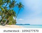 beautiful tropical beach and...   Shutterstock . vector #1054277570