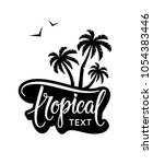 tropical text and vintage label.... | Shutterstock .eps vector #1054383446