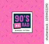 the 90's rad. 90's style... | Shutterstock .eps vector #1054422290