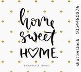 home sweet home   hand... | Shutterstock .eps vector #1054480376