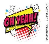 oh yeah  comic speech bubble ... | Shutterstock .eps vector #1054533974