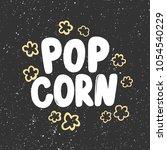 pop corn. vector hand drawn... | Shutterstock .eps vector #1054540229