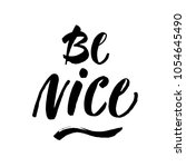 be nice   motivational quote ... | Shutterstock .eps vector #1054645490