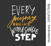 every journey begins with a... | Shutterstock .eps vector #1054717508