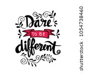 dare to be different lettering... | Shutterstock .eps vector #1054738460