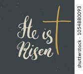 he is risen  lettering...   Shutterstock .eps vector #1054880093