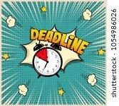 Stock vector deadline concept illustration in comic book style vector alarm clock and deadline word on pop art 1054986026