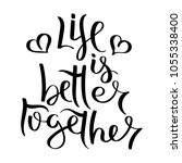 life is better together. hand... | Shutterstock .eps vector #1055338400