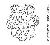 do small things with great love.... | Shutterstock .eps vector #1055338430
