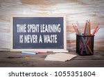 time spent learning is never a... | Shutterstock . vector #1055351804