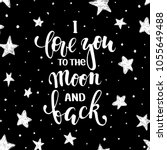 i love you to the moon and back.... | Shutterstock .eps vector #1055649488