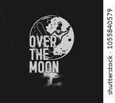 over the moon poster layout.... | Shutterstock .eps vector #1055840579