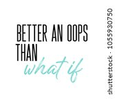 better an oops than what if... | Shutterstock .eps vector #1055930750