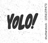 yolo  vector hand drawn... | Shutterstock .eps vector #1056159473