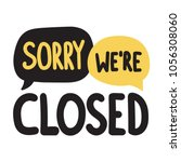 sorry we're closed. vector hand ... | Shutterstock .eps vector #1056308060