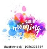 good morning hand lettering...   Shutterstock .eps vector #1056338969