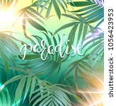 paradise lettering. palm leaves ... | Shutterstock . vector #1056423953