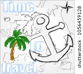 time to travel.love travel... | Shutterstock .eps vector #1056459128