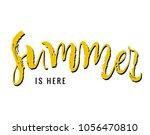 summer is here. calligraphy... | Shutterstock .eps vector #1056470810