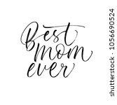 best mom ever phrase. lettering ... | Shutterstock .eps vector #1056690524