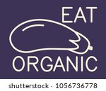 aubergine  eat organic eggplant ...   Shutterstock .eps vector #1056736778
