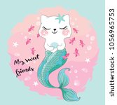 cute cat mermaid vector. | Shutterstock .eps vector #1056965753
