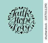 hand lettering faith  hope and... | Shutterstock .eps vector #1057011290