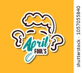 april fools. funny sticker for...   Shutterstock .eps vector #1057055840