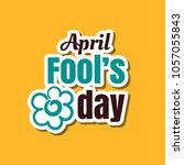 april fools day. funny sticker...   Shutterstock .eps vector #1057055843