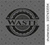 waste black emblem. vintage.   Shutterstock .eps vector #1057653554
