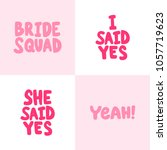 bride squad  i she said yes ... | Shutterstock .eps vector #1057719623