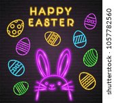 easter eggs and bunny neon... | Shutterstock .eps vector #1057782560