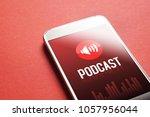 podcast app on smartphone.... | Shutterstock . vector #1057956044