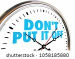Stock photo dont put it off procrastinate act now clock time d illustration 1058185880