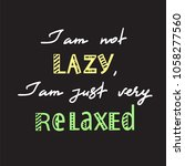 i am not lazy  i am just very... | Shutterstock .eps vector #1058277560