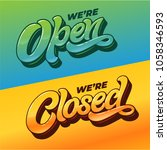 we're open and we're closed... | Shutterstock .eps vector #1058346593