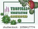 tropical vegetation background. ... | Shutterstock .eps vector #1058417774